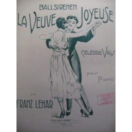 LEHAR Franz La Veuve Joyeuse piano 1929