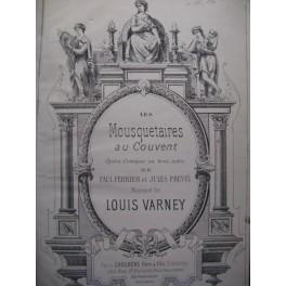 VARNEY Louis Les Mousquetaires au Couvent Opéra 1880