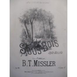 MISSLER B. T. Sous Bois Piano 1891
