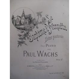WACHS Paul Le Baptème d'Yvonnette Piano 1900