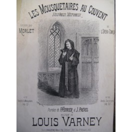 VARNEY Louis Les Mousquetaires Ariette chant piano 1880