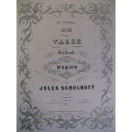 SCHULHOFF Jules Grande Valse Piano XIXe