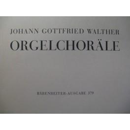 WALTHER Johann Gottfried Orgelchoräle Orgue