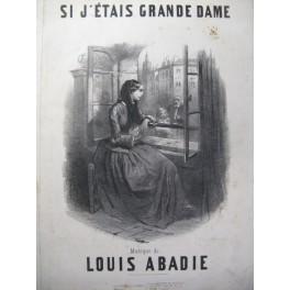 ABADIE Louis Si j'étais Grande Dame Chant Piano XIXe