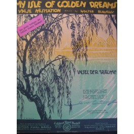 BLAUFUSS Walter My Isle of Golden Dreams Piano 1919