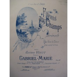 GABRIEL MARIE Fuyons aux Champs Chant Piano 1890