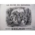 BOHLMAN SAUZEAU Henri La Reine de Navarre Piano 1850