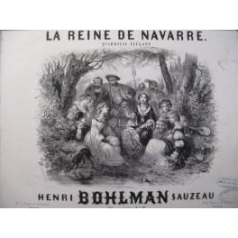 BOHLMAN SAUZEAU Henri Le Reine de Navarre Piano 1850