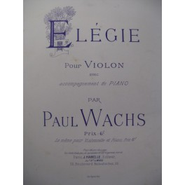 WACHS Paul Elégie Piano Violon 1898