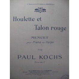 KOCHS Paul Houlette et Talon rouge Harpe 1906