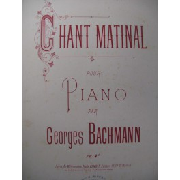BACHMANN Georges Chant Matinal Piano XIXe
