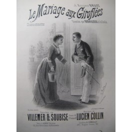 COLLIN Lucien Le Mariage aux Giroflées Chant Piano XIXe