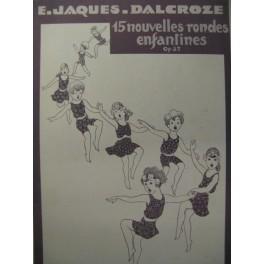 JACQUES-DALCROZE 15 Rondes Enfantines Chant Piano