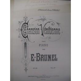 BRUNEL E. Chanson Vénitienne Piano XIXe