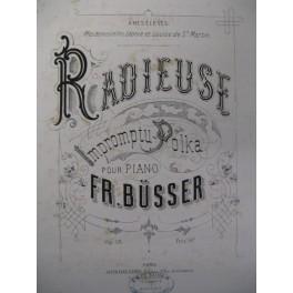 BÜSSER Fr. Radieuse Piano ca1875