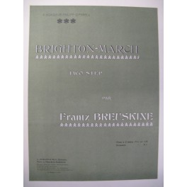 BREUSKINE Frantz Brignton March Piano 1903
