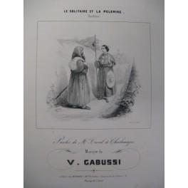 GABUSSI V. Le Solitaire et la Pelerine Chant Piano ca1840