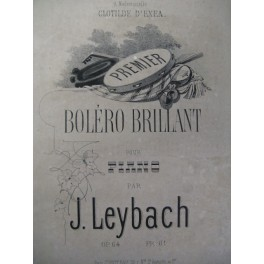 LEYBACH J. Boléro Brillant Piano 1863