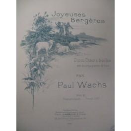 WACHS Paul Joyeuses Bergères Chant Piano 1898