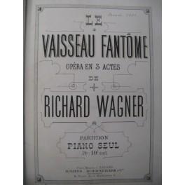 WAGNER Richard Le Vaisseau Fantôme Piano solo 1872