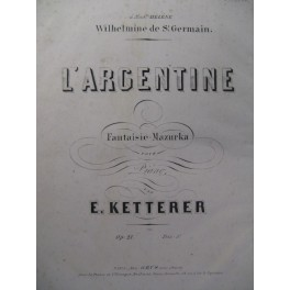 KETTERER E. L'Argentine Piano 1855