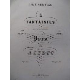 LEDUC Alphonse Blanche Fantaisie Piano 1843