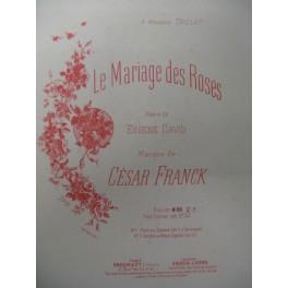 FRANCK César Le Mariage des Roses Chant Piano 1892