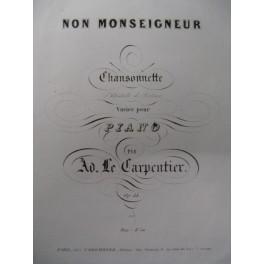 LE CARPENTIER A. Non Monseigneur Piano ca1840