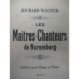 WAGNER Richard Les Maitres Chanteurs Opéra 1887