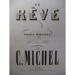 MICHEL C. Le Rêve Piano XIXe