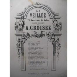 CROISEZ A. Le Chant du Bivouac Piano 1865
