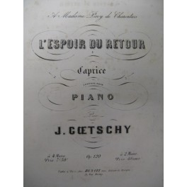GOETSCHY J. L'Espoir du Retour Piano XIXe