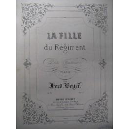 BEYER Ferdinand La Fille du Régiment Piano 1875