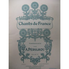PERILHOU A. Chants de France Chant Piano 1901