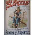PLANQUETTE Robert Surcouf Opera 1887