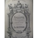 AUDRAN Edmond La Mascotte Chant Piano 1880
