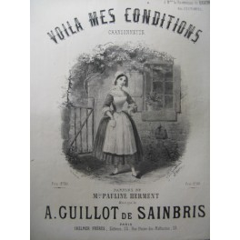 GUILLOT DE SAINBRIS A. Voilà mes Conditions Chant Piano 1858