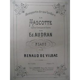 DE VILBAC Renaud La Mascotte Audran Piano 1881