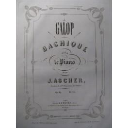 ASCHER J. Galop Bachique Piano 1855