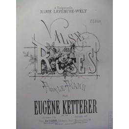 KETTERER Eugène Valse des Roses Piano 1865
