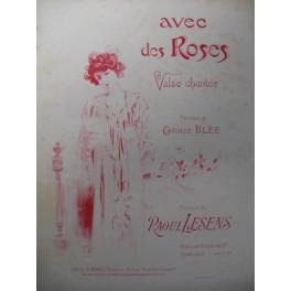 LESENS Raoul Avec des Roses Chant Piano ca1900