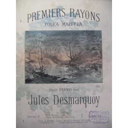 DESMARQUOY Jules Premiers Rayons Piano XIXe