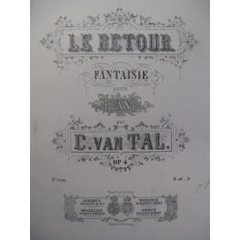 VAN TAL C. Le Retour Piano XIXe