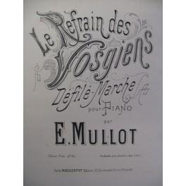 MULLOT E. Le Refrain des Vosgiens Piano XIXe