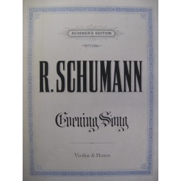 SCHUMANN Robert Evening Song Violon Piano