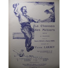 LARBEY Victor La Chanson des Charpentiers Chant Piano 1925