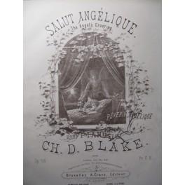 BLAKE Ch. D. Salut Angélique Piano ca1885