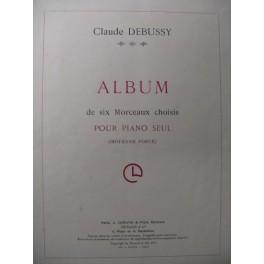 DEBUSSY Claude Album de 6 Morceaux Piano 1911