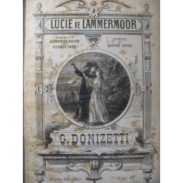 DONIZETTI G. Lucie de Lammermoor Opéra ca1870