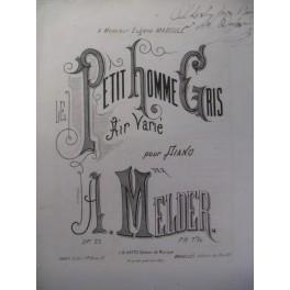 MELDER A. Le Petit Homme Gris Piano XIXe